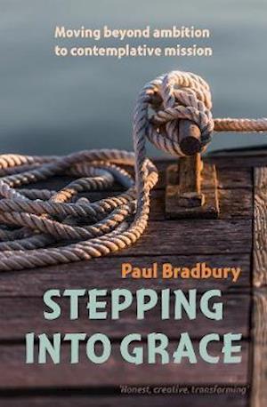 Bog, paperback Stepping into Grace af Paul Bradbury