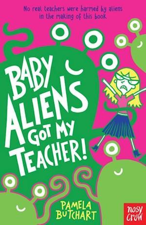 Baby Aliens Got My Teacher! af Pamela Butchart