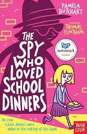 The Spy Who Loved School Dinners af Pamela Butchart