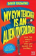 My Gym Teacher is an Alien Overlord (My Brother is a Superhero, nr. 2)