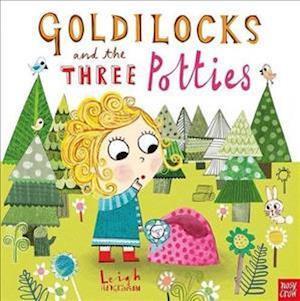 Bog, hardback Goldilocks and the Three Potties af Leigh Hodgkinson