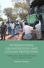 International Organizations and Civilian Protection af Sreeram Chaulia