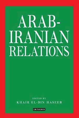 Arab-Iranian Relations af Khair El-Din Haseeb
