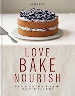 Love Bake Nourish af Amber Rose