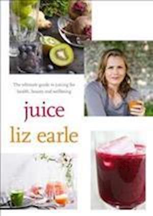 Juice af Liz Earle