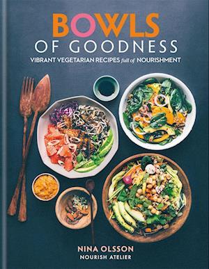Bog, hardback Bowls of Goodness af Nina Olsson