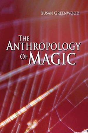 Anthropology of Magic af Susan Greenwood