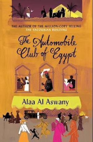 The Automobile Club of Egypt af Alaa Al Aswany