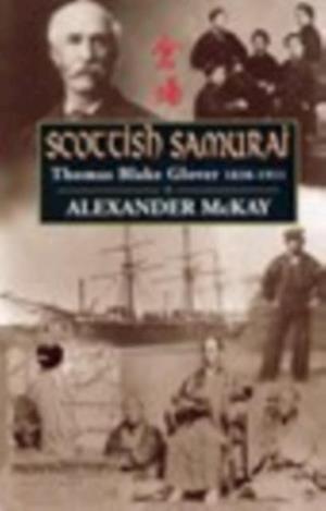 Scottish Samurai af Alexander McKay
