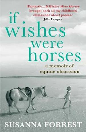 If Wishes Were Horses af Susanna Forrest