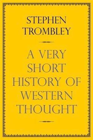 Short History of Western Thought af Stephen Trombley