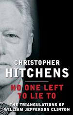 No One Left to Lie to af Christopher Hitchens