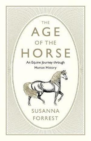 The Age of the Horse af Susanna Forrest