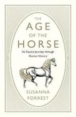 The Age of the Horse af Susanna Forrest