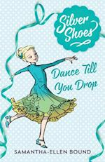 Silver Shoes 4: Dance Till you Drop af Samantha-Ellen Bound