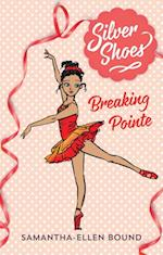 Silver Shoes 3: Breaking Pointe af Samantha-Ellen Bound