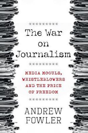 The War on Journalism af Andrew Fowler