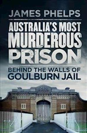 Australia's Most Murderous Prison af James Phelps