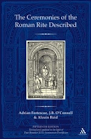 The Ceremonies of the Roman Rite Described af Adrian Fortescue
