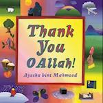 Thank You O Allah! (Allah the Maker)