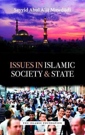 Bog, paperback Issues in Islamic Society and State af Sayyid Abul A'la Mawdudi