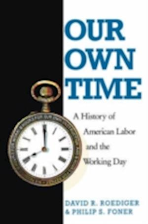 Our Own Time af David R. Roediger