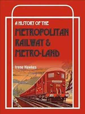 Bog, paperback A History of the Metropolitan Railway and Metro-Land af Irene Hawkes