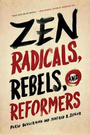 Zen Radicals, Rebels, and Reformers af Perle Besserman, Manfred B. Steger