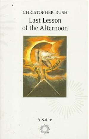 Bog, paperback Last Lesson of the Afternoon af Christopher Rush