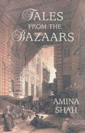 Tales from the Bazaars af Amina Shah