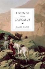 The Legends of the Caucasus af David Hunt