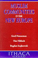 Muslim Communities in the New Europe af Tim Niblock, Gerd Nonneman, Bogdan Szajkowski