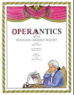 Operantics with Wolfgang Amadeus Mozart