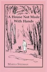 A House Not Made with Hands