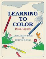 Learning to Color with Rhymes (Childrens Book)