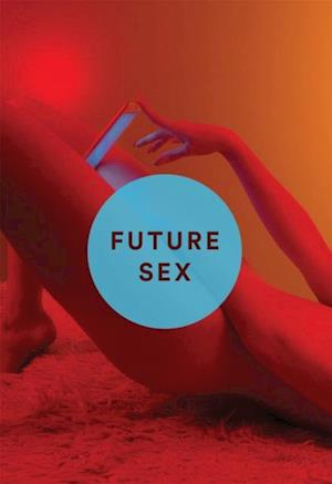 Future Sex af Emily Witt