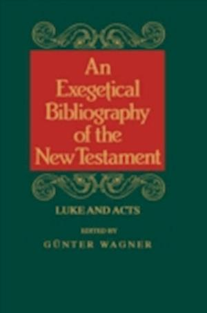 Exegetical Bibliography of the New Testament af Gunter Wagner