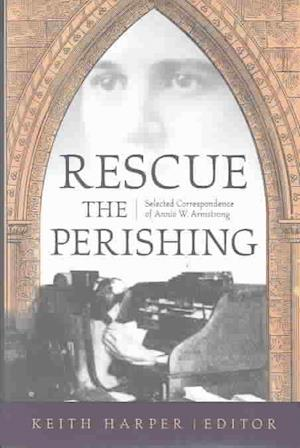 Rescue the Perishing af Annie Armstrong