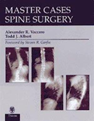 MasterCases Spine Surgery af Alexander R. Vaccaro Ed., Todd J. Albert