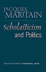 Scholasticism & Politics af Jacques Maritain, Mortimer J Adler