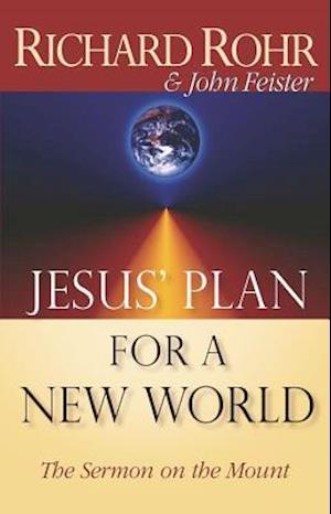 Jesus' Plan for a New World af Richard Rohr, John Bookser Feister