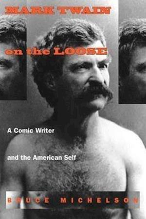 Mark Twain on the Loose af Bruce Michelson