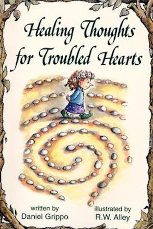 Healing Thoughts for Troubled Hearts af Daniel Grippo