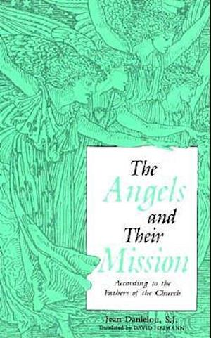 Angels and Their Mission af Jean Danielou