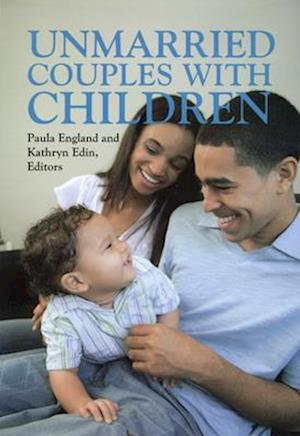 Unmarried Couples with Children af Kathryn Edin, Paula England