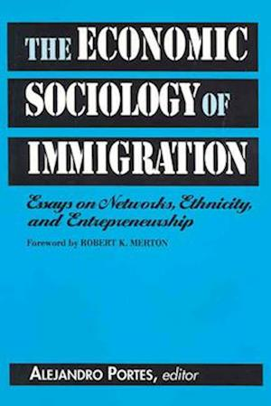The Economic Sociology of Immigration af Alejandro Portes