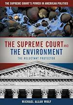 The Supreme Court and the Environment af Michael Wolf, Michael Allan Wolf