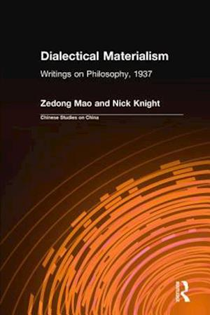 Dialectical Materialism: Writings on Philosophy, 1937 af Zedong Mao