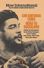 Che Guevara, Cuba, and the Road to Socialism (NEW INTERNATIONAL)