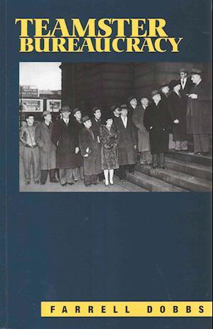 Bog, paperback Teamster Bureaucracy af Farrell Dobbs